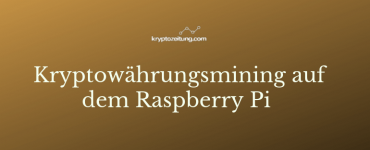 Kryptowährungsmining auf dem Raspberry Pi