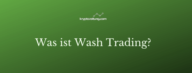 Was ist Wash Trading?